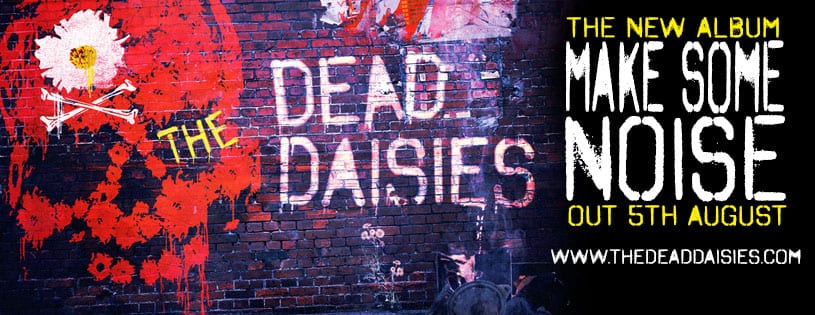 The Dead Daisies' New Studio Album – 'Make Some Noise'