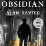 Obsidian By Alan Baxter : Book Two