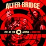 "Alter Bridge ""Live at the O2 Arena + Rarities"" cover"