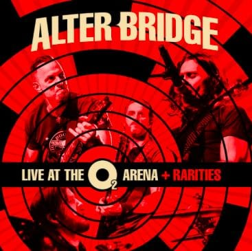 "Alter Bridge ""Live at the O2 Arena + Rarities"" cover"
