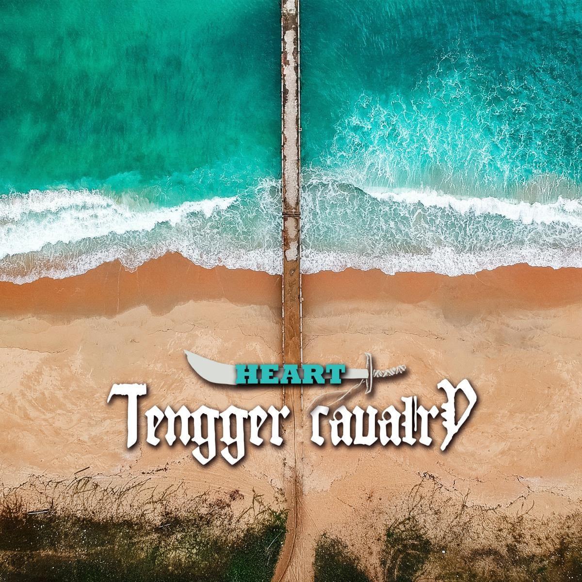Tengger-Cavalry-Heart Single