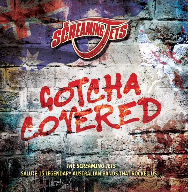 The-Screaming-Jets-Gotcha-Covered 2018