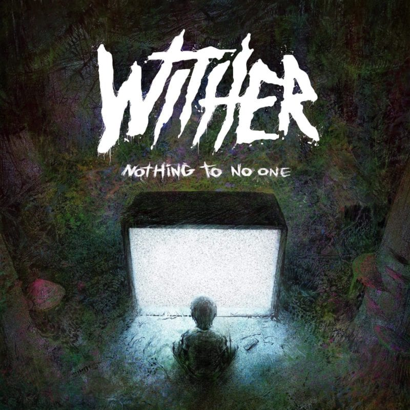 Wither-Nothing-To-No-One-Single 2018