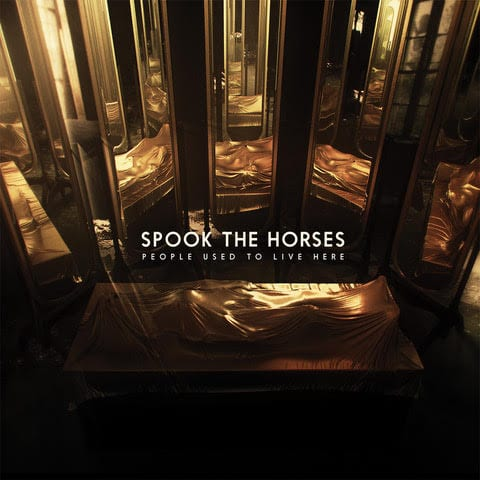 Spook The Horses - People Used To Live Here 2017