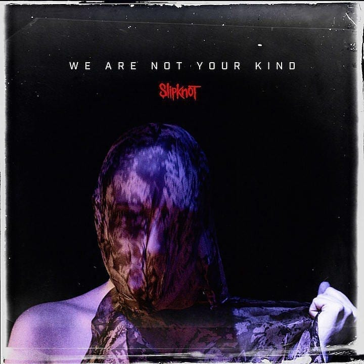 """SLIPKNOT """"We Are Not Your Kind'"""
