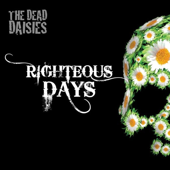 """THE DEAD DAISIES Set To Rock The Planet With Brand New Track """"Righteous Days"""" Out Now!"""
