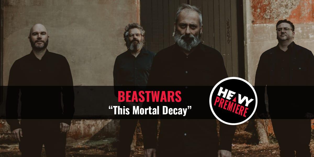 "Premiere: BEASTWARS ""This Mortal Decay"""