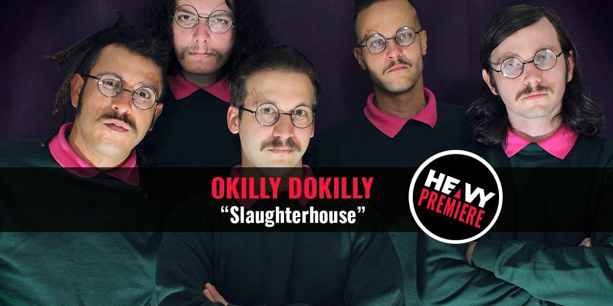 """Premiere: OKILLY DOKILLY New Song """"Slaughterhouse"""""""