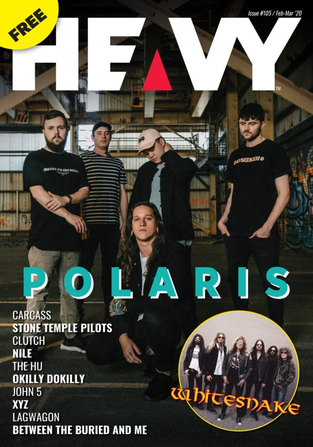 HEAVY Magazine / Feb - Mar 2020 / PRINT Issue #105 - NOW ONLINE!