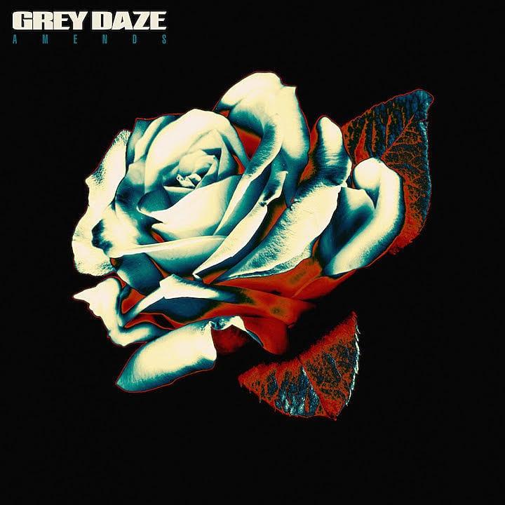 "GREY DAZE ""Amends"""