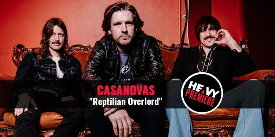 """Premiere: CASANOVAS """"Reptillian Overlord"""""""