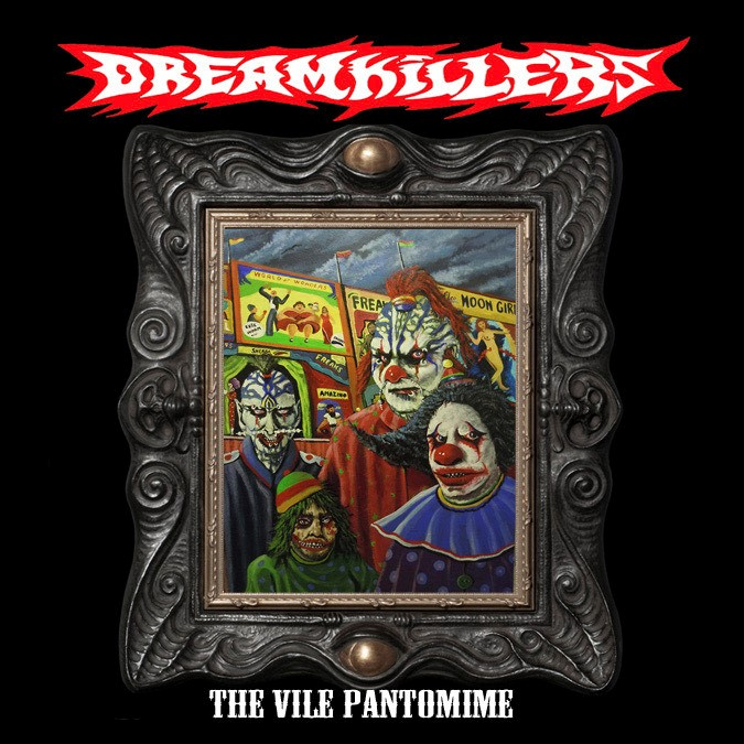 "DREAMKILLERS: ""The Vile Pantomine"""