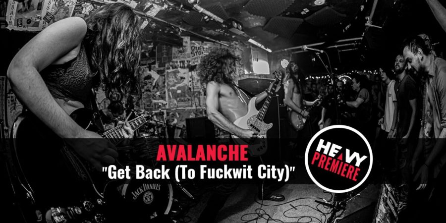 "Premiere: AVALANCHE ""Get Back (To Fuckwit City)"""