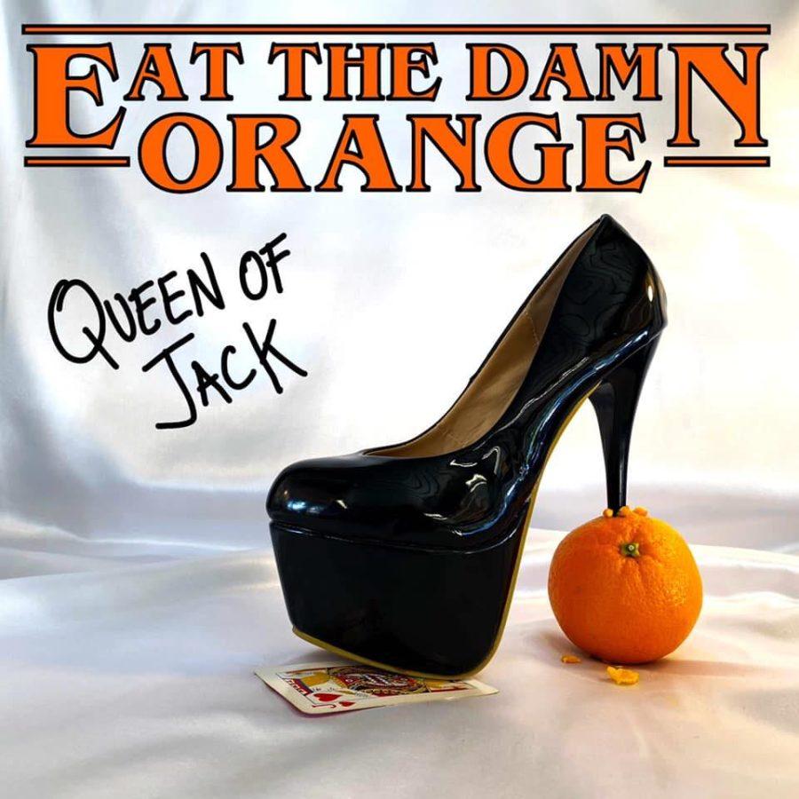 """EAT THE DAMN ORANGE Release """"Queen of Jack"""""""