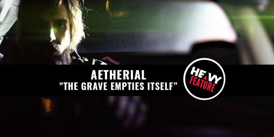 """Premiere: AETHERIAL """"The Grave Empties Itself"""""""