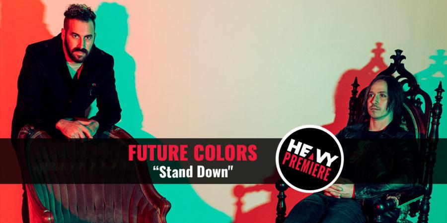 """Premiere: FUTURE COLORS """"Stand Down"""""""