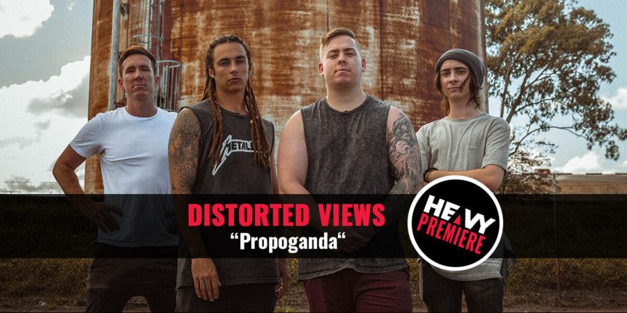 "Premiere: DISTORTED VIEWS ""Propaganda"""