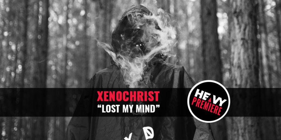 """Premiere: XEN0CHRIST """"LOST MY MIND"""""""