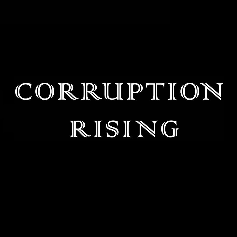 CORRUPTION RISING With New Tune