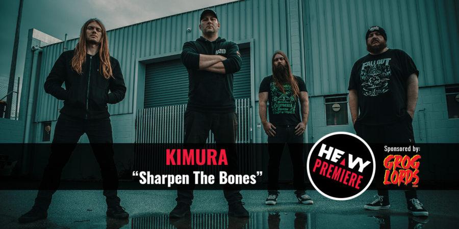 "Premiere: KIMURA ""Sharpen The Bones"""